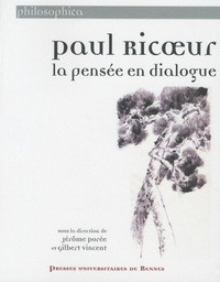 Jérôme Porée et Gilbert Vincent - Paul Ricoeur - La pensée en dialogue.