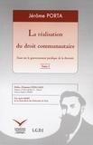 Jérôme Porta - La réalisation du droit communautaire, Pack en 2 volumes : Tomes 1 et 2.
