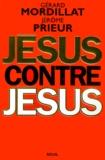Jérôme Prieur et Gérard Mordillat - Jésus contre Jésus.