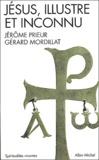 Jérôme Prieur et Gérard Mordillat - Jésus, illustre et inconnu.