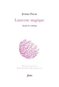 Jérôme Prieur - Lanterne magique - Avant le cinéma.