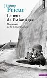 Jérôme Prieur - Le mur de l'Atlantique - Monument de la collaboration.