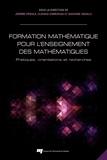 Jérôme Proulx et Claudia Corriveau - Formation mathématique pour l'enseignement des mathématiques - Pratiques, orientations et recherches.