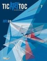 Jérôme Pruneau et Damian Nisenson - TicArtToc  : TicArtToc. No. 7, Automne 2016 - ARTS 2.0.