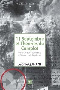 Jérôme Quirant - 11 Septembre et Théories du Complot - Ou le conspirationnisme à l'épreuve de la science.