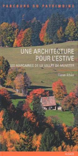 Jérôme Raimbault - Une architecture pour l'estive - Les marcairies de la vallée de Munster.