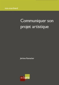 Jérôme Ramacker - Communiquer son projet artistique.