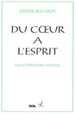 Jérôme Rocaboy - Du coeur à l'esprit - Essai d'anthropologie structurale.