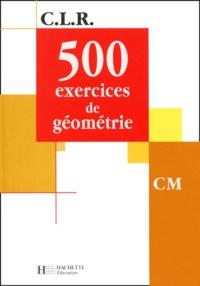 Jérôme Rosa et Janine Leclec'h-Lucas - 500 exercices de géométrie CM.