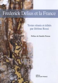 Jérôme Rossi - Frederick Delius et la France.