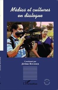 Jérôme Roudier - Médias et cultures en dialogue.