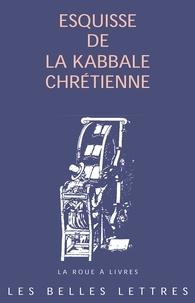 Jérôme Rousse-Lacordaire - Esquisse de la kabbale chrétienne.