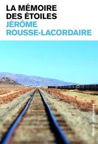 Jérôme Rousse-Lacordaire - La mémoire des étoiles.