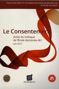 Jérôme Roux - Le consentement - Actes du colloque de l'Ecole doctorale Droit et science politique (ED 461).