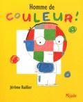 Jérôme Ruillier - Homme de couleur !.