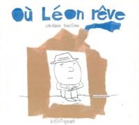 Jérôme Ruillier - Où Léon rêve.