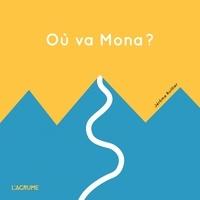 Jérôme Ruillier - Où va Mona ?.