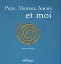 Jérôme Ruillier - Papa, Maman, Anouk et moi.