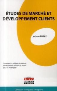 Jérôme Rusak - Etudes de marché et développement clients - Comment les cabinets de services professionnels utilisent les études pour se développer.