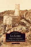 Jérôme Sagnard - La Loire - Terre de châteaux entre Forez et Roannais.