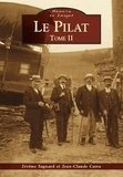 Jérôme Sagnard et Jean-Claude Caira - Le Pilat - Tome II.