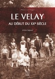 Jérôme Sagnard - Le Velay au début du XXe siècle.