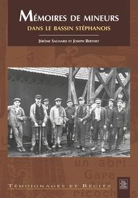 Jérôme Sagnard et Joseph Berthet - Mémoires de mineurs - Dans le bassin stéphanois.