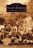 Jérôme Sagnard et Joseph Berthet - Saint-Etienne et ses environs - Tome 3.