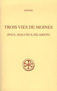 Jérôme Saint - Trois vies de moines - (Paul, Malchius, Hilarion).