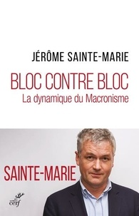 La montée des extrêmes- La dynamique du macronisme - Jérôme Sainte-Marie |