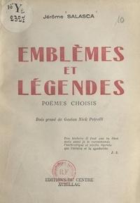 Jérôme Salasca et Gaston Nick Petrelli - Emblèmes et légendes - Poèmes choisis.
