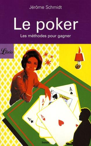 Jérôme Schmidt - Le poker - Les méthodes pour gagner.