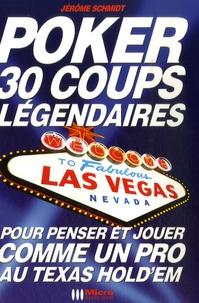 Jérôme Schmidt - Poker - 30 coups légendaires.