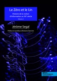 Jérôme Segal - Le zéro et le un - Histoire de la notion d'information au XXe siècle Volume 2.