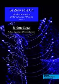 Corridashivernales.be Le zéro et le un - Histoire de la notion d'information au XXe siècle Volume 2 Image