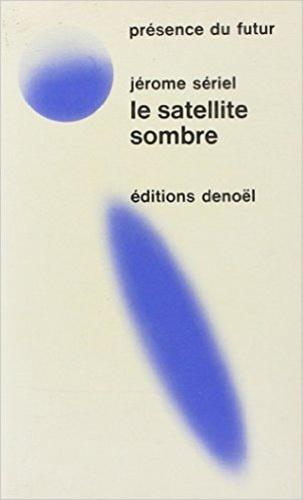 Jérôme Sériel - Satellite sombre.