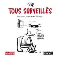 Jérôme Sié - Tous surveillés - Souriez, vous êtes filmés !.