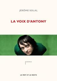 Jérôme Solal - La voix d'Antony.