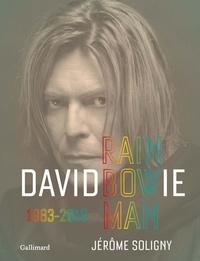 Jérôme Soligny - David Bowie - Rainbowman 1983-2016.