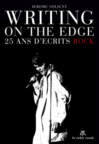 Jérôme Soligny - Writing on the Edge - 25 ans d'écrits rock.