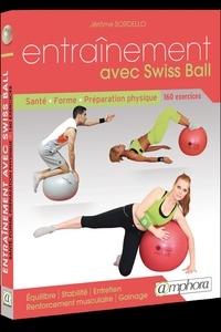 Jérôme Sordello - Entrainement avec Swiss Ball - Renforcement musculaire, gainage, équilibre, performance et bien-être, plus de 170 exercices et variantes.