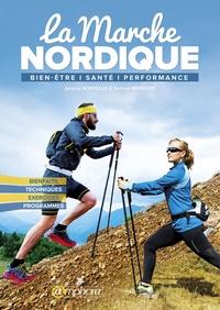 Jérôme Sordello et Samuel Bernard - La marche nordique - Bien-être, santé, performance.