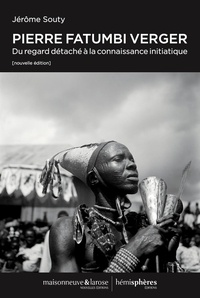 Jérôme Souty - Pierre Fatumbi Verger - Du regard détaché à la connaissance initiatique.