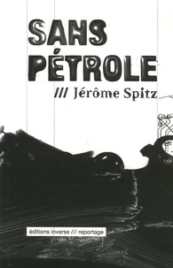 Jérôme Spitz - Sans pétrole.