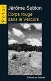 Jérôme Sublon - Corps rouge dans le Vercors.
