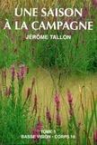 Jérôme Tallon - Une saison à la campagne - Tome 1.