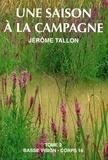 Jérôme Tallon - Une saison à la campagne - Tome 2.