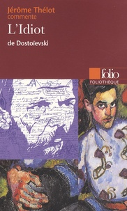 Jérôme Thélot - L'Idiot de Dostoïevski.