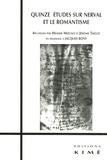 Jérôme Thélot et Hisashi Mizuno - Quinze études sur Nerval et le romantisme - En hommage à Jacques Bony.