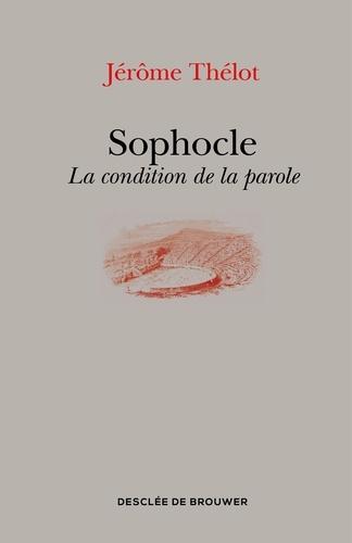 Jérôme Thélot - Sophocle - La condition de la parole.